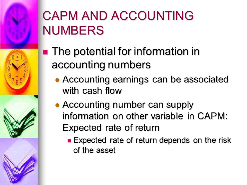 CAPM AND ACCOUNTING NUMBERS The potential for information in accounting numbers The potential for information in accounting numbers Accounting earning