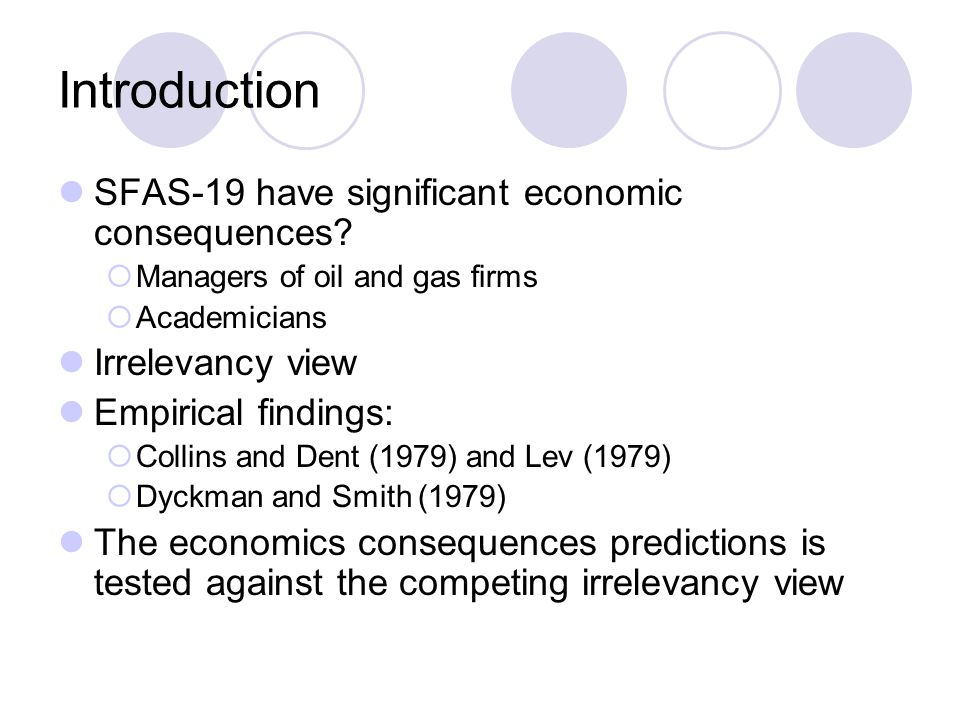 Introduction SFAS-19 have significant economic consequences.
