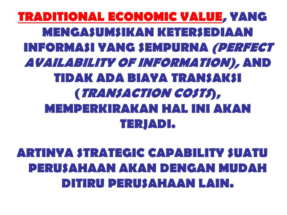 TRADITIONAL ECONOMIC VALUE, YANG MENGASUMSIKAN KETERSEDIAAN INFORMASI YANG SEMPURNA (PERFECT AVAILABILITY OF INFORMATION), AND TIDAK ADA BIAYA TRANSAK