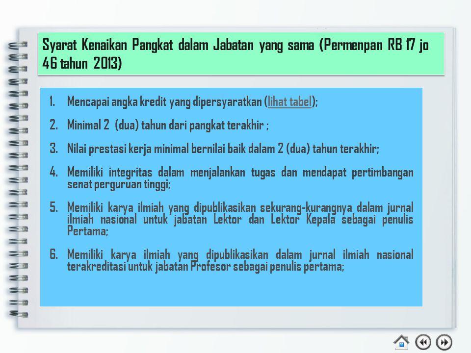 Syarat Kenaikan Jabatan Dosen untuk Loncat Jabatan (Permenpan RB 17 jo 46 tahun 2013) No Asisten Ahli ke Lektor KepalaLektor ke Guru Besar 1Telah 2 ta