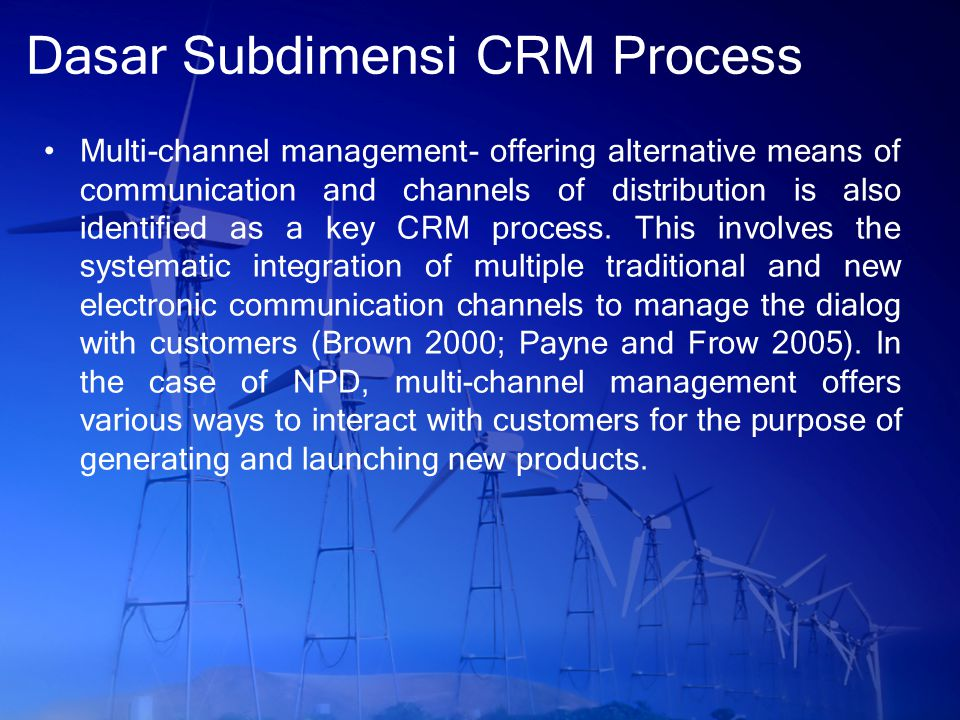 Dasar Subdimensi CRM Process Multi-channel management- offering alternative means of communication and channels of distribution is also identified as