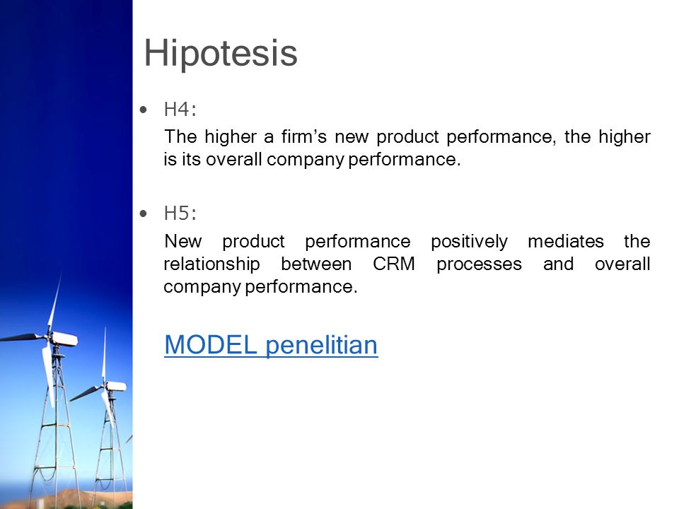 Hipotesis H4: The higher a firm's new product performance, the higher is its overall company performance. H5: New product performance positively media