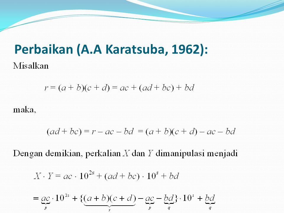 Perbaikan (A.A Karatsuba, 1962):