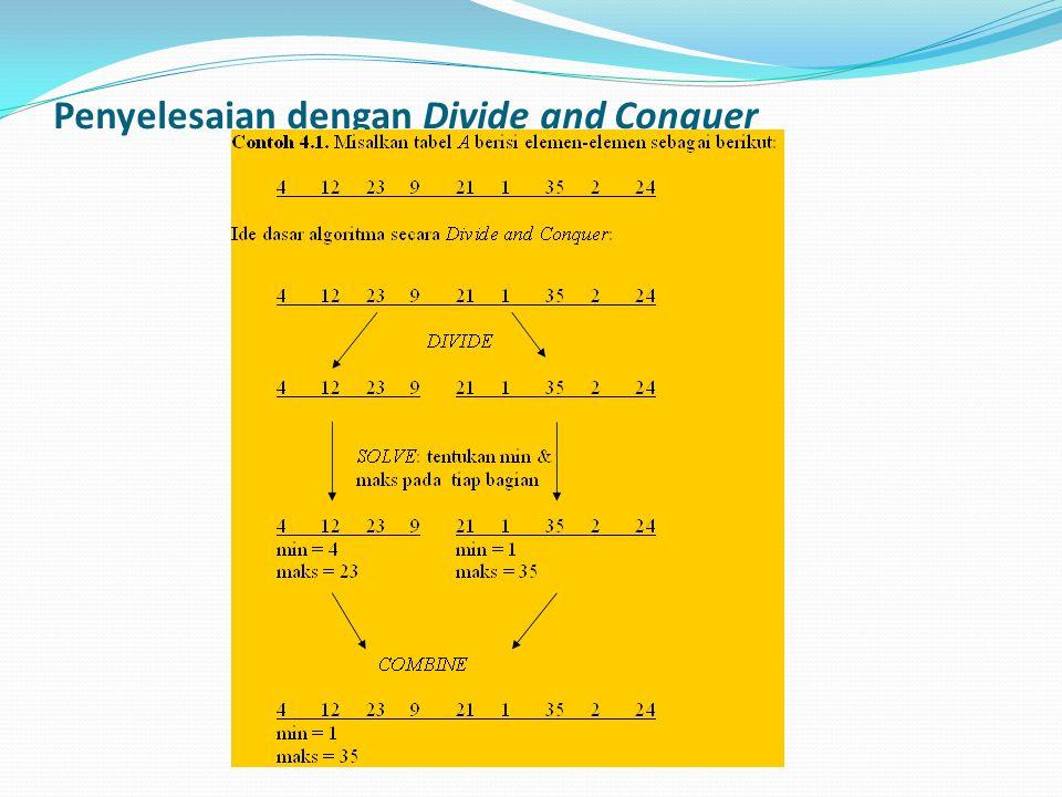 Penyelesaian dengan Divide and Conquer