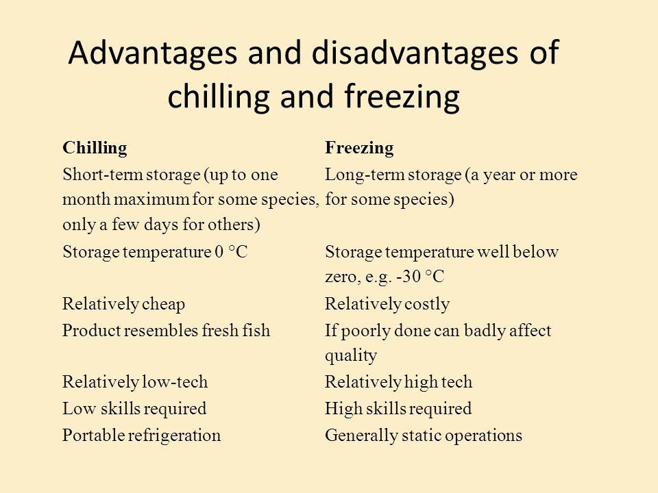 ChillingFreezing Short-term storage (up to one month maximum for some species, only a few days for others) Long-term storage (a year or more for some