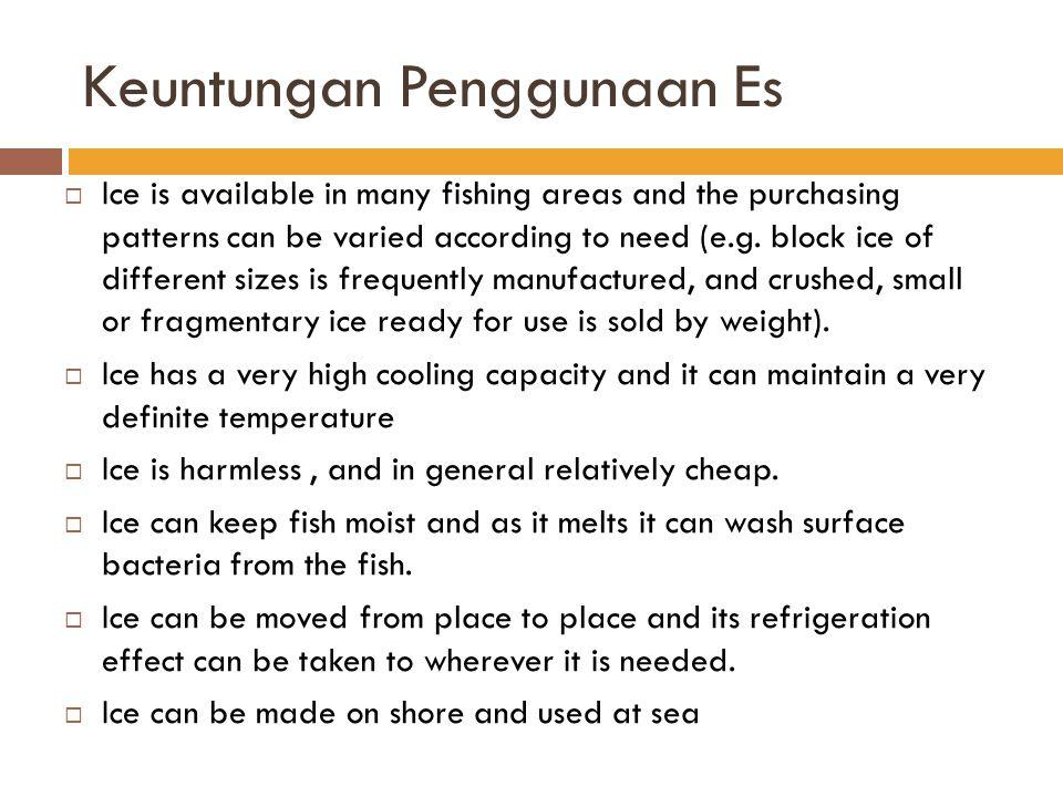 Kecepatan Pendinginan  Semakin sedikit bagian tubuh ikan yang berkontak dengan es, maka kecepatan pendinginan pun akan semakin menurun.