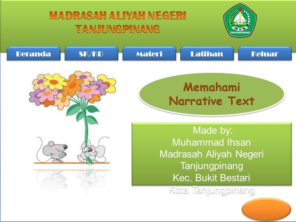 Made by: Muhammad Ihsan Madrasah Aliyah Negeri Tanjungpinang Kec.