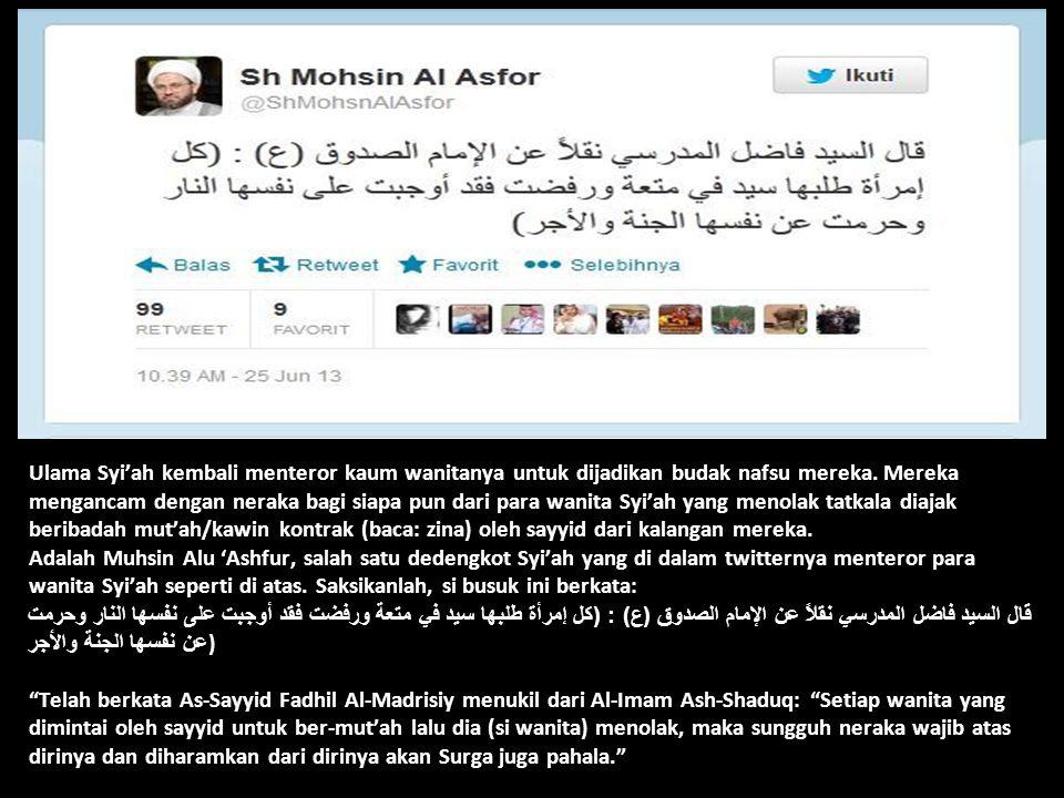 Ulama Syi'ah kembali menteror kaum wanitanya untuk dijadikan budak nafsu mereka. Mereka mengancam dengan neraka bagi siapa pun dari para wanita Syi'ah