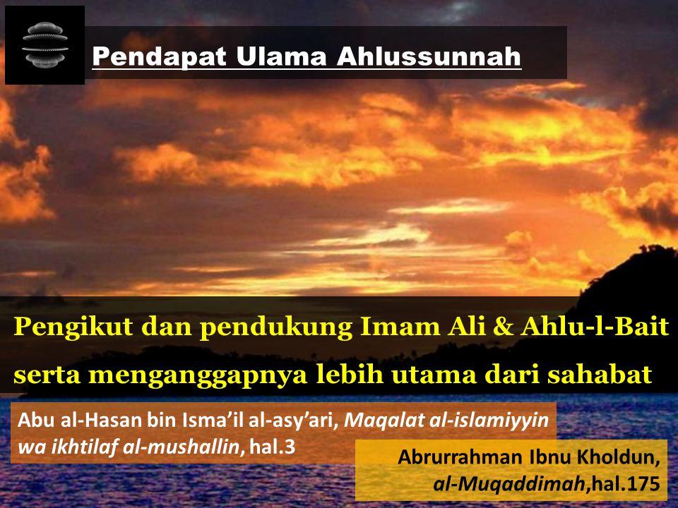 Pengikut dan pendukung Imam Ali & Ahlu-l-Bait serta menganggapnya lebih utama dari sahabat Abu al-Hasan bin Isma'il al-asy'ari, Maqalat al-islamiyyin