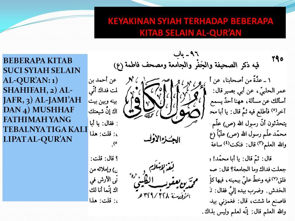 BEBERAPA KITAB SUCI SYIAH SELAIN AL-QUR'AN: 1) SHAHIFAH, 2) AL- JAFR, 3) AL-JAMI'AH DAN 4) MUSHHAF FATHIMAH YANG TEBALNYA TIGA KALI LIPAT AL-QUR'AN KE