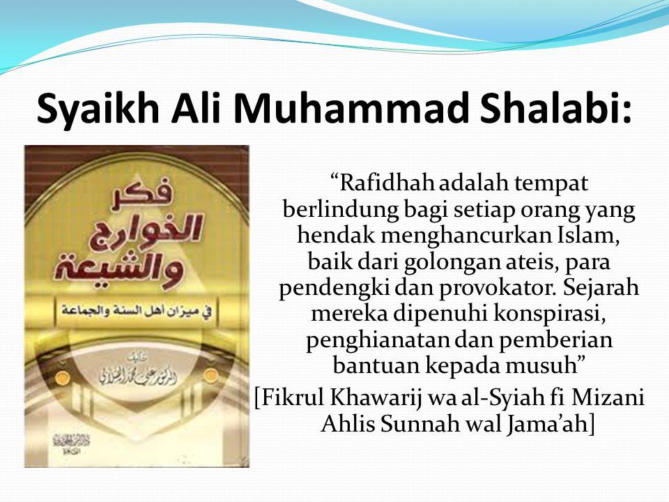 """Syaikh Ali Muhammad Shalabi: """"Rafidhah adalah tempat berlindung bagi setiap orang yang hendak menghancurkan Islam, baik dari golongan ateis, para pend"""