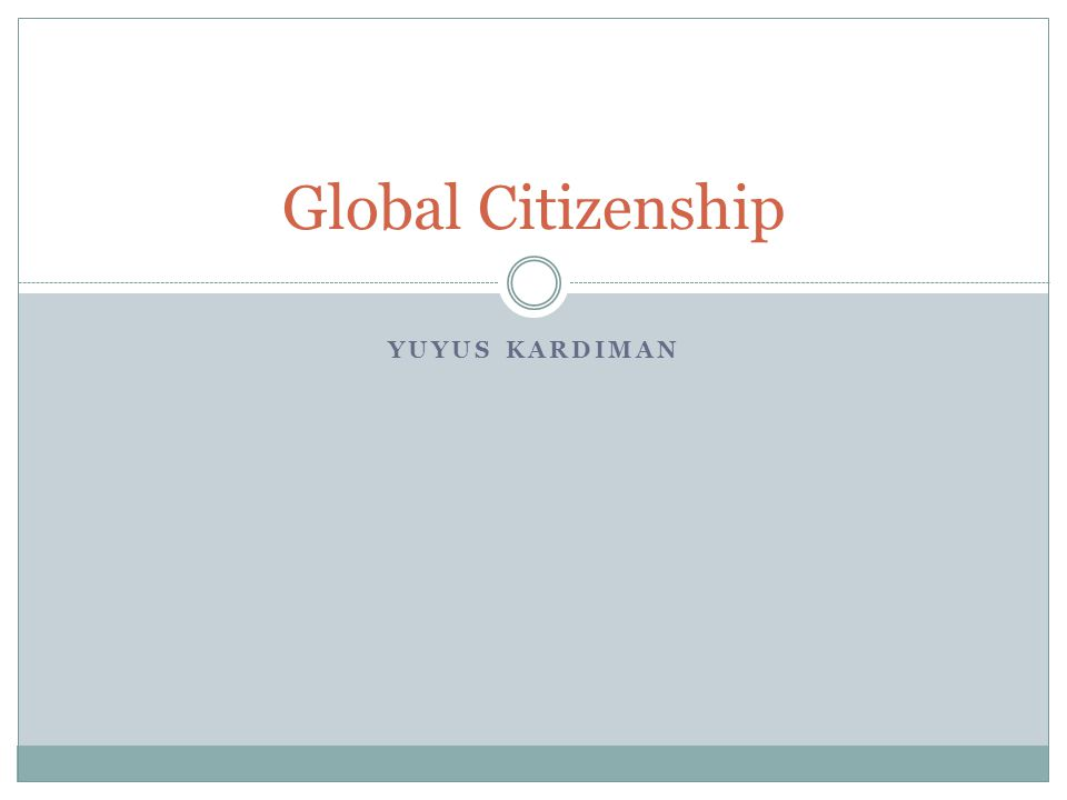 YUYUS KARDIMAN Global Citizenship