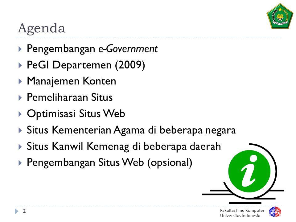 Fakultas Ilmu Komputer Universitas Indonesia 13 Mengatur Konten  Dua hal yang perlu dilihat:  Rancangan Informasi  Mengatur dan mengelola konten situs.