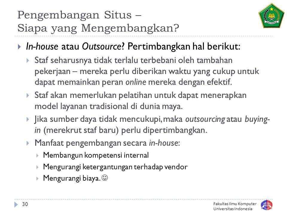 Fakultas Ilmu Komputer Universitas Indonesia 30 Pengembangan Situs – Siapa yang Mengembangkan.