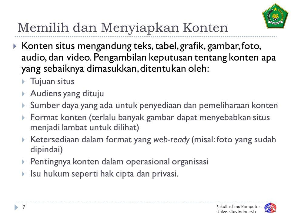 Fakultas Ilmu Komputer Universitas Indonesia 28 Pengembangan Situs  Beberapa hal yang perlu dipertimbangkan terkait pengembangan  Deskripsi singkat (TOR) pengembangan situs  Siapa yang mengembangkan  Kontrak pengembangan  Pemilihan dan evaluasi vendor  Apa yang perlu dilihat dari pengembang.