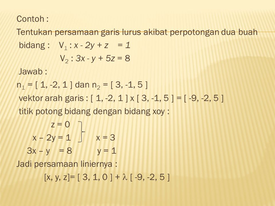 Untuk mencari persamaan linier garis lurus tsb sbb : 1.