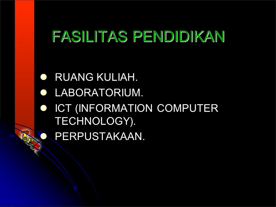 FASILITAS PENDIDIKAN RUANG KULIAH.LABORATORIUM. ICT (INFORMATION COMPUTER TECHNOLOGY).
