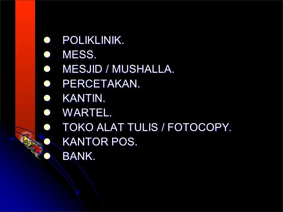 POLIKLINIK.POLIKLINIK. MESS. MESS. MESJID / MUSHALLA.