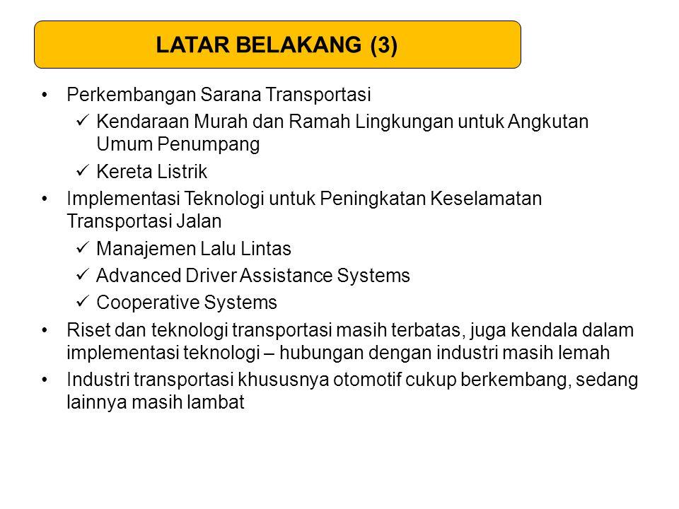 Kriteria Sistem transportasi yang ingin di kembangkan 1.Sesuai dengan Kondisi Geografi 2.Sesuai dengan Ketersedian Sumberdaya Energi 3.Kesiapan Teknologi (TRL) 4.Faktor Ekonomi/Keterjangkauan 5.Keberlanjutan 6.Demand - Driven
