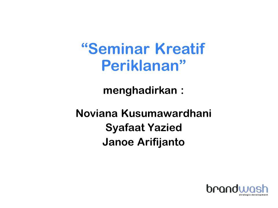 """Noviana Kusumawardhani Syafaat Yazied Janoe Arifijanto menghadirkan : """"Seminar Kreatif Periklanan"""""""