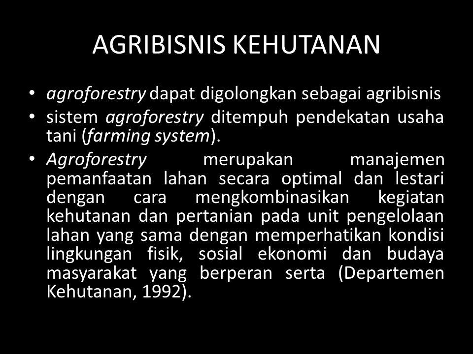 Dalam sistem agroforestry terdapat interaksi antara ekologi dan ekonomi diantara komponen-komponen yang berbeda (VanNoordwijck, et al.