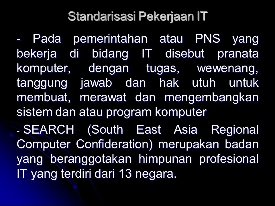 - Salah satu hasil karyanya adalah perumusan standarisasi pekerjaan dalam bidang IT yang disebut SRIG-PS (Special Regional Interest Group on Profesional Standardisation) yang berisi : a.