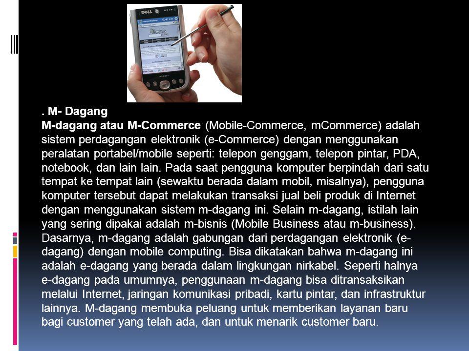 E-dagang atau e-commerce merupakan bagian dari e-business, di mana cakupan e-business lebih luas, tidak hanya sekedar perniagaan tetapi mencakup juga pengkolaborasian mitra bisnis, pelayanan nasabah, lowongan pekerjaan dll.