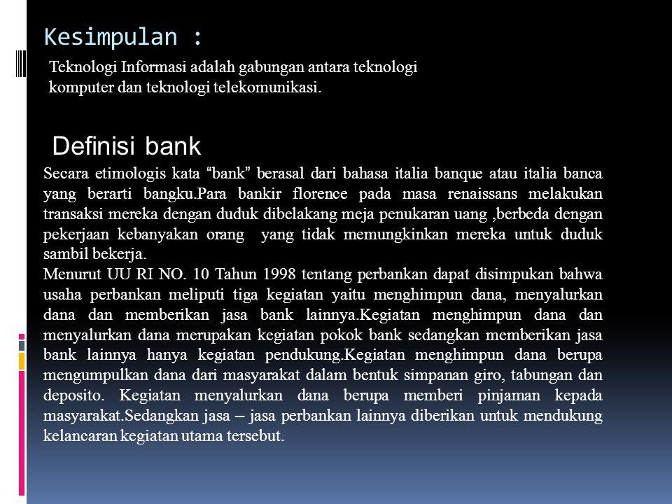 Denifinisi teknologi informasi Secara harfiah Teknologi (Bahasa Indonesia) dan Technology (Bahasa Inggris),berasal dari bahasa yunani Techne yang berarti adalah seni.