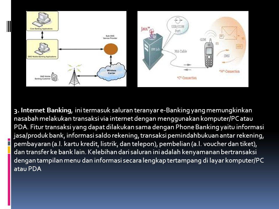 2. Phone Banking, ini adalah saluran yang memungkinkan nasabah untuk melakukan transaksi dengan bank via telepon. Pada awalnya lazim diakses melalui t