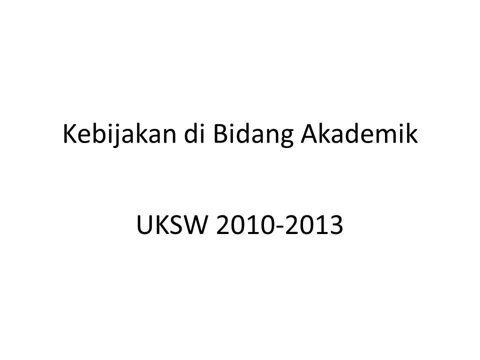 Kebijakan di Bidang Akademik UKSW 2010-2013