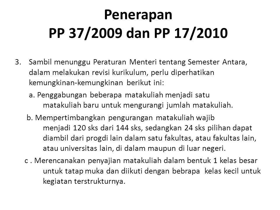 Penerapan PP 37/2009 dan PP 17/2010 3.Sambil menunggu Peraturan Menteri tentang Semester Antara, dalam melakukan revisi kurikulum, perlu diperhatikan kemungkinan-kemungkinan berikut ini: a.