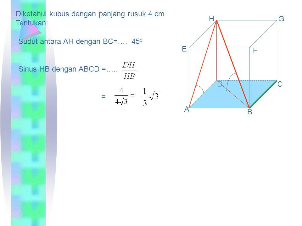 J. Sudut antara bidang dan bidang   (α, β) A Garis potong antara bidang  dan  adalah garis (α, β) Tentukan sembarang titik pada bidang , misalkan