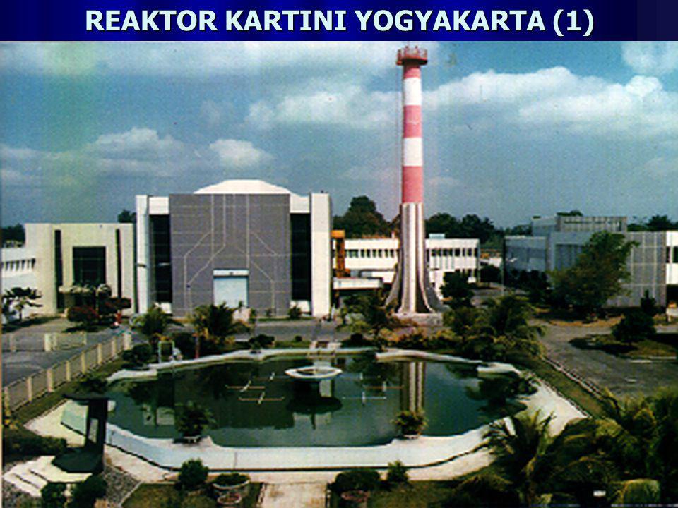 REAKTOR KARTINI YOGYAKARTA (2) Reaktor Kartini merupakan reaktor penelitian/non-daya jenis kolam, mempunyai daya nominal 250 kW dan saat ini beroperasi 'steady state' pada daya 100 kilo Watt.