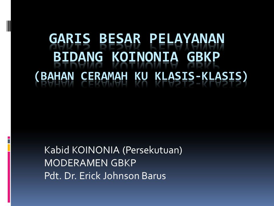Kabid KOINONIA (Persekutuan) MODERAMEN GBKP Pdt. Dr. Erick Johnson Barus