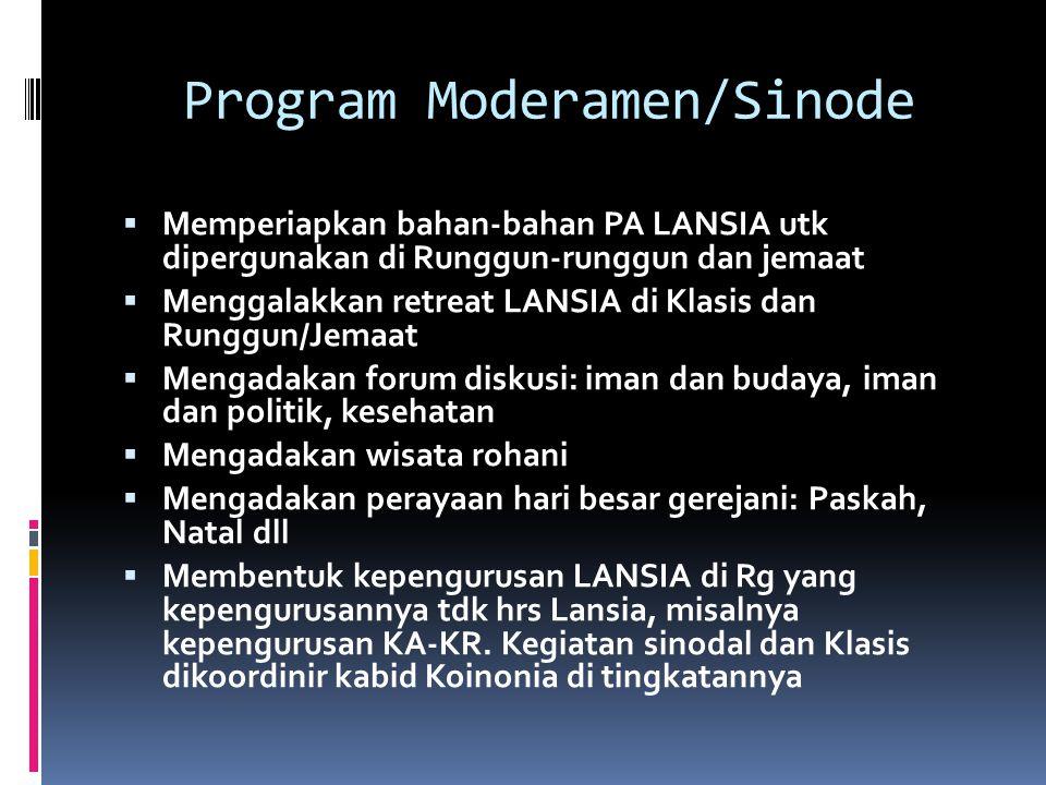 Program Moderamen/Sinode  Memperiapkan bahan-bahan PA LANSIA utk dipergunakan di Runggun-runggun dan jemaat  Menggalakkan retreat LANSIA di Klasis d