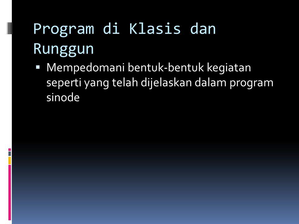 Program di Klasis dan Runggun  Mempedomani bentuk-bentuk kegiatan seperti yang telah dijelaskan dalam program sinode