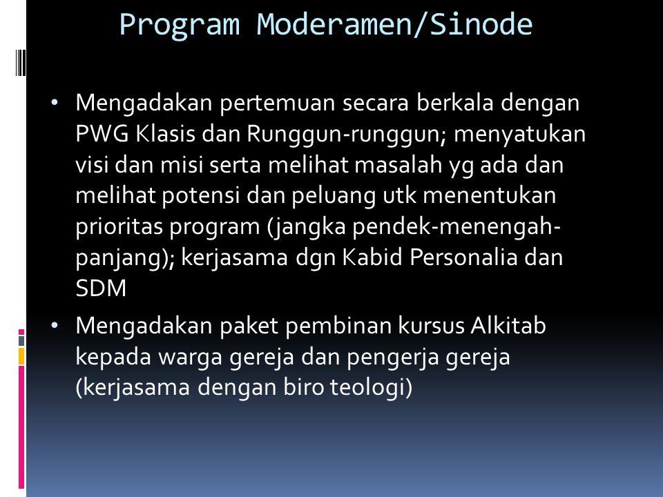 Program Moderamen/Sinode Mengadakan pertemuan secara berkala dengan PWG Klasis dan Runggun-runggun; menyatukan visi dan misi serta melihat masalah yg