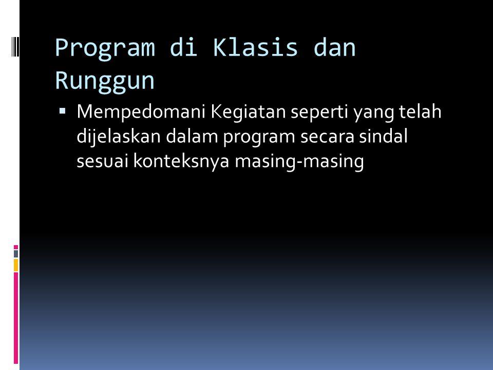 Program di Klasis dan Runggun  Mempedomani Kegiatan seperti yang telah dijelaskan dalam program secara sindal sesuai konteksnya masing-masing