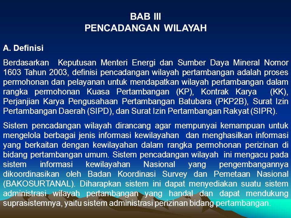BAB III PENCADANGAN WILAYAH A. Definisi Berdasarkan Keputusan Menteri Energi dan Sumber Daya Mineral Nomor 1603 Tahun 2003, definisi pencadangan wilay