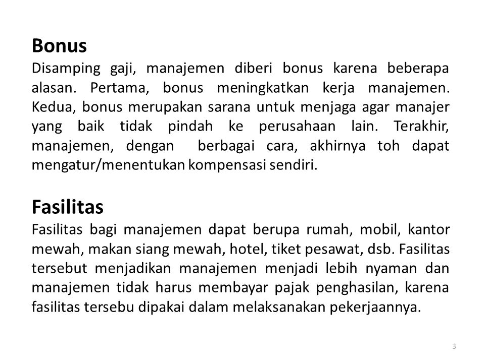 3 Bonus Disamping gaji, manajemen diberi bonus karena beberapa alasan.