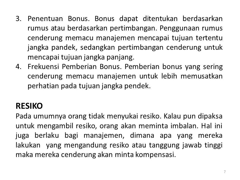 7 3.Penentuan Bonus.Bonus dapat ditentukan berdasarkan rumus atau berdasarkan pertimbangan.