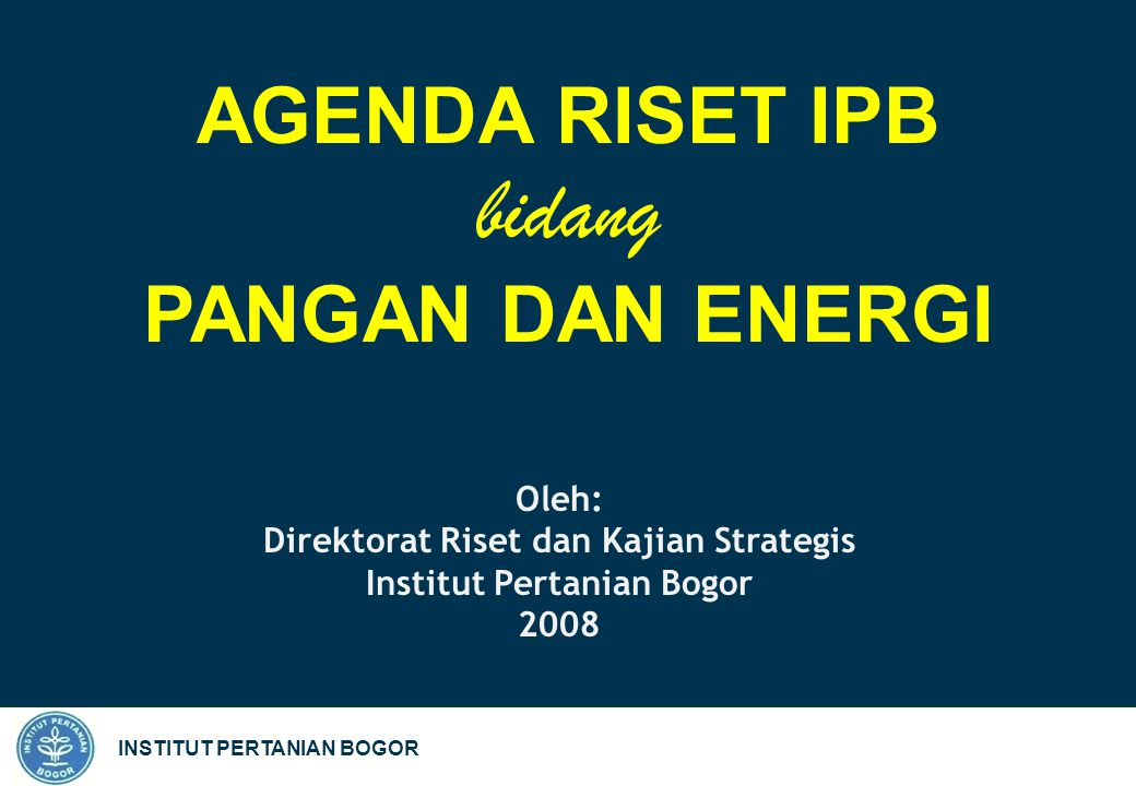 INSTITUT PERTANIAN BOGOR Mengarahkan penyusunan program-program riset yang realistis dan inspiratif yang mampu memobilisasi pihak terkait (stakeholders); Memberikan arahan bagi opsi kebijakan yang perlu dilakukan IPB dalam bidang riset; serta Menjamin IPB dengan kompetensi yang dimilikinya sebagai leader di bidang pangan dan bioenergi di Indonesia.