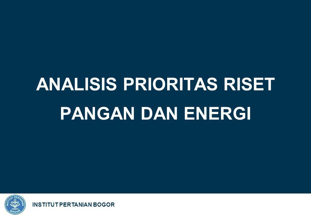 INSTITUT PERTANIAN BOGOR ANALISIS PRIORITAS RISET PANGAN DAN ENERGI