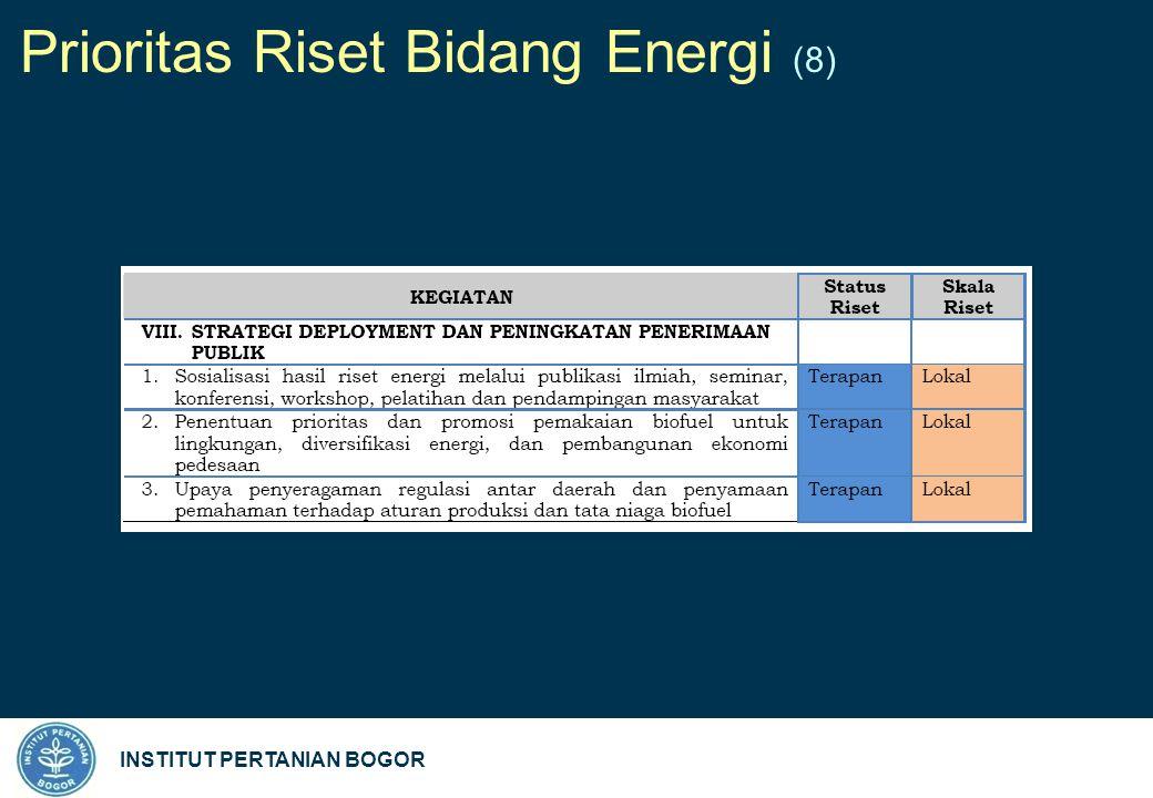 INSTITUT PERTANIAN BOGOR Prioritas Riset Bidang Energi (8)