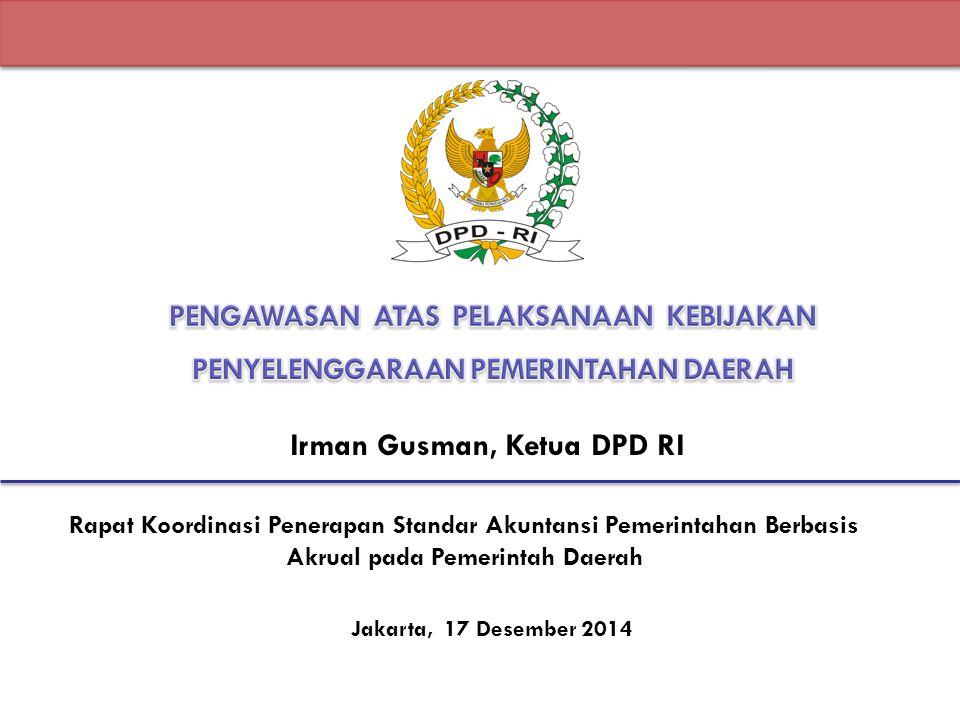 Irman Gusman, Ketua DPD RI Jakarta, 17 Desember 2014 Rapat Koordinasi Penerapan Standar Akuntansi Pemerintahan Berbasis Akrual pada Pemerintah Daerah