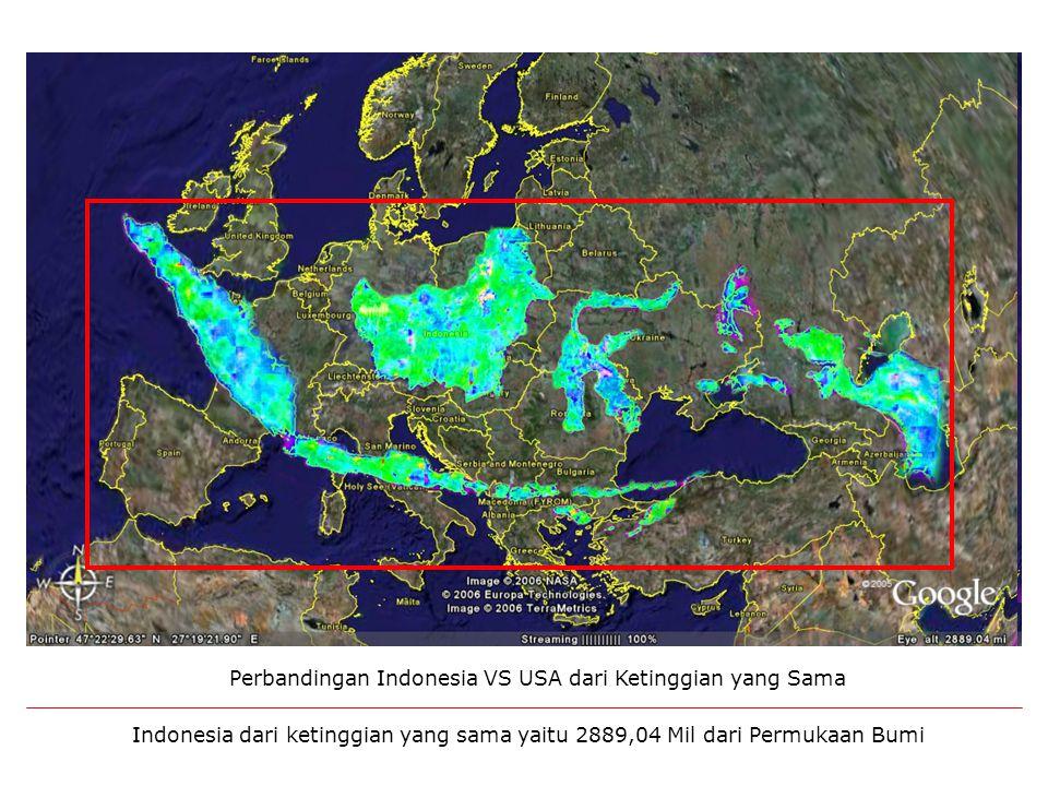 Indonesia dari ketinggian yang sama yaitu 2889,04 Mil dari Permukaan Bumi Perbandingan Indonesia VS USA dari Ketinggian yang Sama