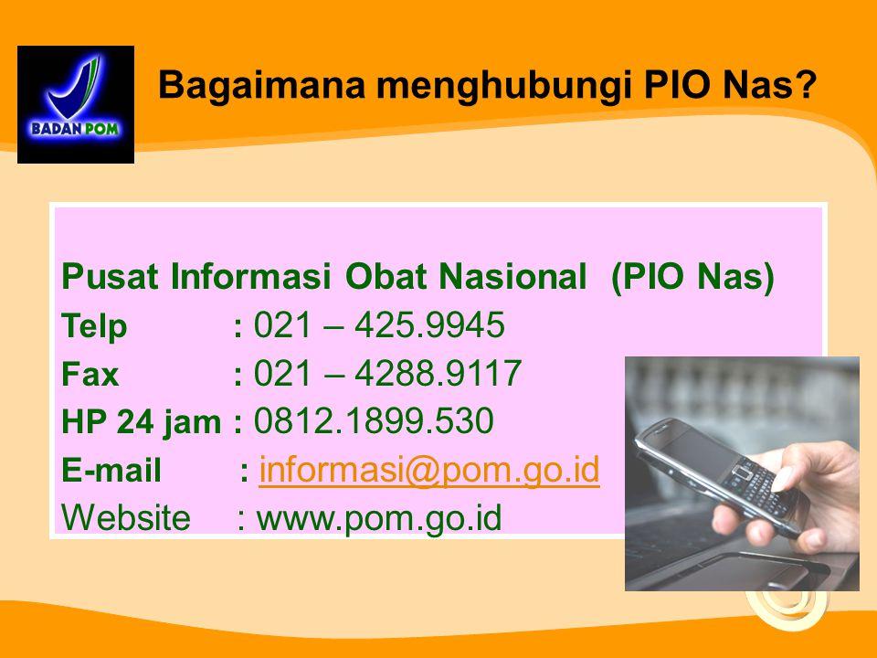 Layanan PIO Nas Menjawab pertanyaan via telp, sms 24 jam, email, datang langsung Mengelola subsite informasi obat Melakukan sosialisasi layanan inform