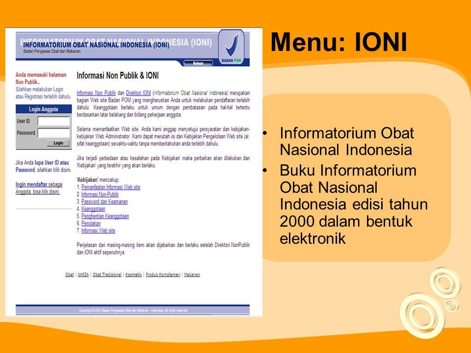 Menu: IONI Informatorium Obat Nasional Indonesia Buku Informatorium Obat Nasional Indonesia edisi tahun 2000 dalam bentuk elektronik
