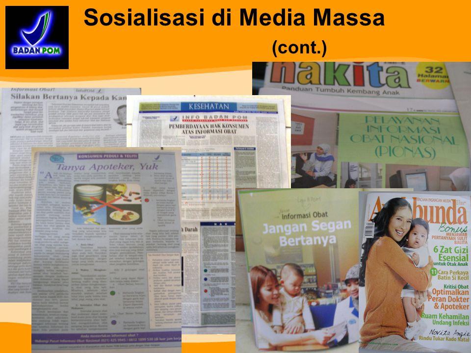Sosialisasi layanan PIO Nas di media massa Kompas, Tempo, Nova, Metro bisnis, Media Indonesia, Sinar Harapan, Rakyat Merdeka, Femina, Republika, Human