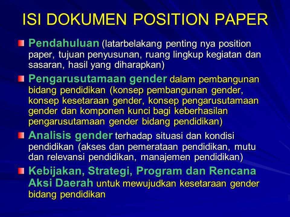 Pengertian Position Paper: Dokumen yang dipergunakan sebagai pedoman dalam rangka melaksanakan pembangunan pendidikan berkeadilan gender dan wujud kes
